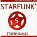 Starfunk - Stupid Games (Club Mix)