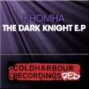 KhoMha - The Dark Knight (Original Mix)