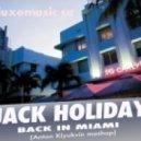 Jack Holiday - Back In Miami (Anton Klyukvin Mash Up)