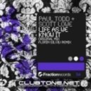Paul Todd & Scott Lowe - Life As We Know It (Florin Silviu Remix)
