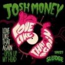 Josh Money - Open Up My Head (Original Mix)