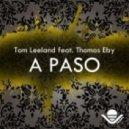 Tom Leeland feat Thomas Eby - A Paso (Ed Royal Remix)