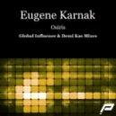 Eugene Karnak - Osiris (Global Influence Remix)