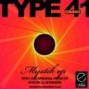 Type 41 - Mystik (Original Mix)
