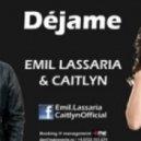 Emil Lassaria & Caitlyn - Dejame (Club Version)