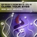 ASP Project & Second Way Vs. Satelite - Close Your Eyes (Original Mix)