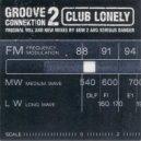 Groove Connektion 2 - Club Lonely (Original Mix)