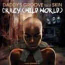 Daddys Groove, Skin - Crazy (Wild World) (Cryogenix Remix)