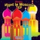 Revero - Night In Moscow (Original Mix)