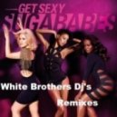 Sugababes - Get Sexy (White Brothers Djs Remix )