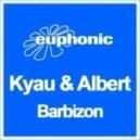 Kyau & Albert - Barbizon