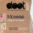 Mowree - Forgive Me Father (No Mercy Dub Mix)