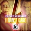 Jean Elan, William Naraine - I Don't Care (Original Mix)