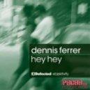 Dennis Ferrer - Hey Hey (Tuccillo Remix)