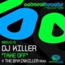 DJ Killer - Take Off (The Brainkiller Remix)
