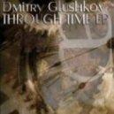 Dmitry Glushkov - Through time