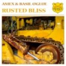 Amex & Basil O`glue - Rusted Bliss (Raneem Remix)