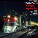Pablo Fierro - Midnight Express (Ugur Soygur Remix)