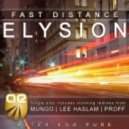 Fast Distance - Elysion (Vast Vision Pres Mungo Remix)