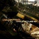 Decontrol - Manufacture