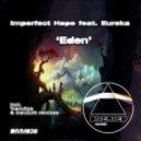 Imperfect Hope feat. Eureka - Eden (TrancEye Remix)