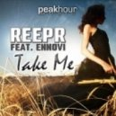 ReepR - Take Me Feat Ennovi (Original Mix)