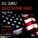 Dj Jurij - Girl Gone Wild (feat. Ella) (Original Mix)