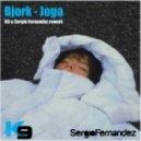Bjork  - Joga (K9 & Sergio Fernandez Rework)