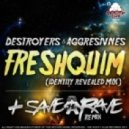 Destroyers, Aggresivnes - Freshquim (Identity Revealed Mix)