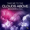 Micha Moor Ft. Shena - Take Me To The Clouds Above (Original Mix)