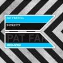 Pat Farrell - Seventy7 (Original Mix)