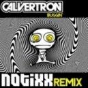 Calvertron  - Buggin' (Notixx Remix)