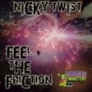 Nicky Twist - Feel The Friction (Original Mix)