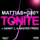 Mattias, G80's - Tonite Ft. Danny L. & Master Freez (Mattias+G80's Remix)