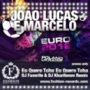 Joao Lucas E Marcelo - Eu Quero Tchu Eu Quero Tcha (Dj Favorite & Dj Kharitonov Club Radio Edit)