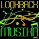 Lookback - Musika At Work (Carter Mash Up)