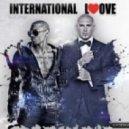 Pitbull ft. Chris Brown - International Love (Older Grand Bootleg Mix)
