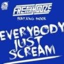 Freakhouze, Deorro - Everybody Just Scream (Deorro Remix)
