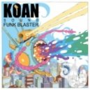 KOAN Sound - Funk Blaster (Culprate Remix)