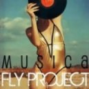 Fly project - Musica (Pasha Kaktus Bootleg)