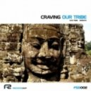 Craving - Our Tribe (Original Mix)