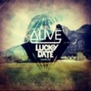 Dirty South, Thomas Gold, Kate Elsworth - Alive feat. Kate Elsworth (Lucky Date Bootleg)