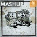 Mashur - The Realness (Brain Blast Creators Remix)