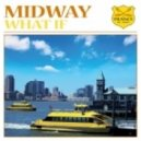Midway - What If (Original Mix)