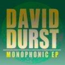 David Durst - Monophonic Texture