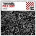 Tony Romera - Public Enemy (Original Mix)