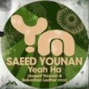Saeed Younan, Sebastian Ledher - YEAH HA (Sebastian Ledher & Saeed Younan Remix)