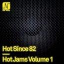 Hot Since 82 - Hit Run (Original Mix)