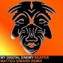 My Digital Enemy  -  Reaper (Matteo DiMarr Remix)