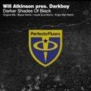 Will Atkinson, Darkboy - Darker Shades Of Black (Angry Man Remix)